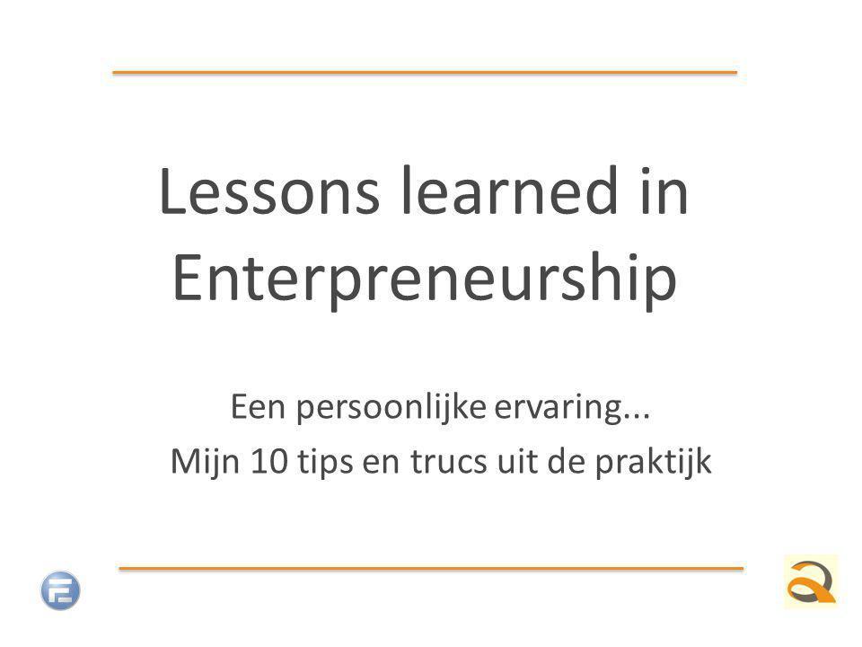 Lessons learned in Enterpreneurship Een persoonlijke ervaring...
