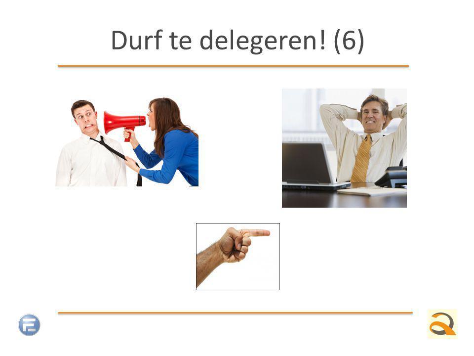 Durf te delegeren! (6)
