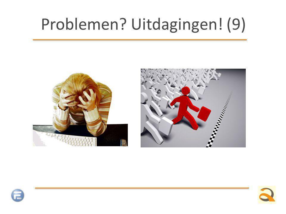 Problemen? Uitdagingen! (9)