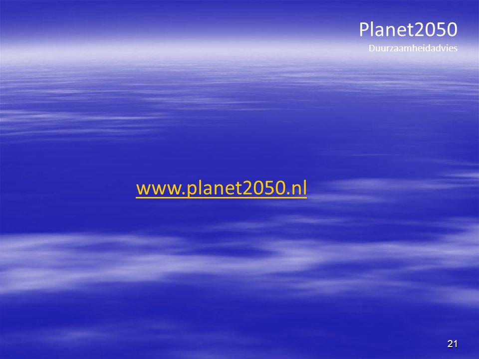 21 Planet2050 Duurzaamheidadvies www.planet2050.nl
