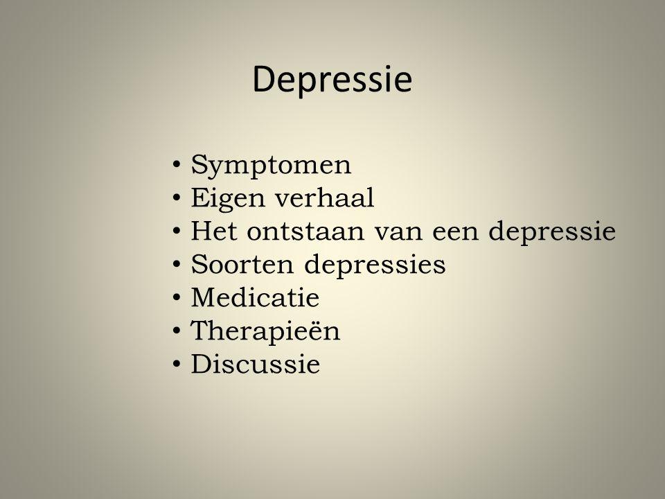 Depressie Symptomen Eigen verhaal Het ontstaan van een depressie Soorten depressies Medicatie Therapieën Discussie