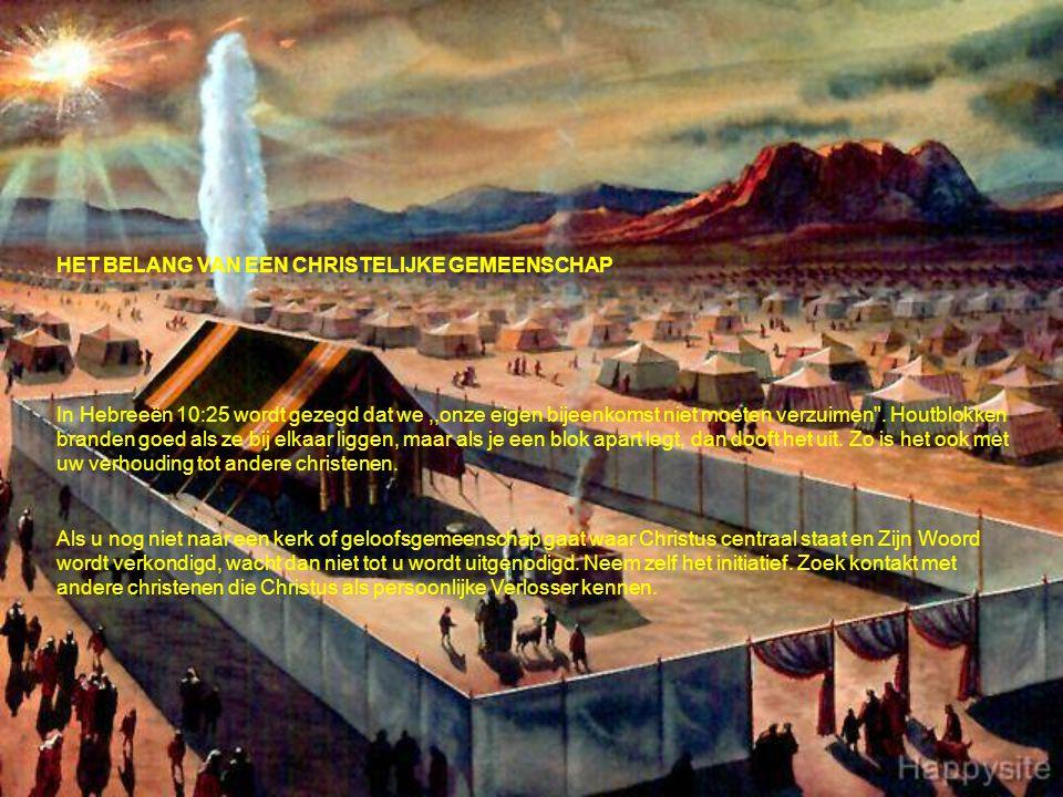 HET BELANG VAN EEN CHRISTELIJKE GEMEENSCHAP In Hebreeën 10:25 wordt gezegd dat we,,onze eigen bijeenkomst niet moeten verzuimen