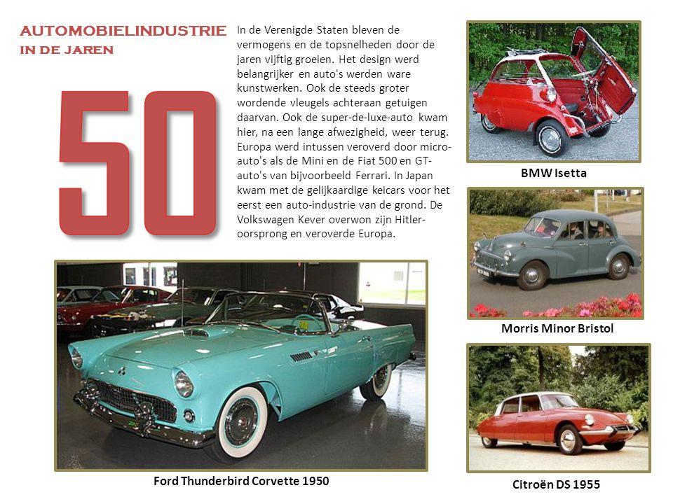 BMW Isetta Morris Minor Bristol In de Verenigde Staten bleven de vermogens en de topsnelheden door de jaren vijftig groeien. Het design werd belangrij
