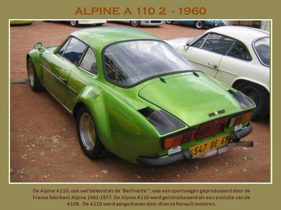 ALPINE A 110 2 - 1960 De Alpine A110, ook wel bekend als de 'Berlinette