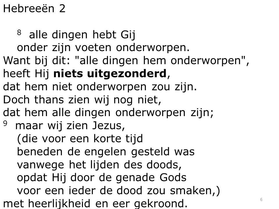 17 God alles in allen...nl. die zijn levendgemaakt.
