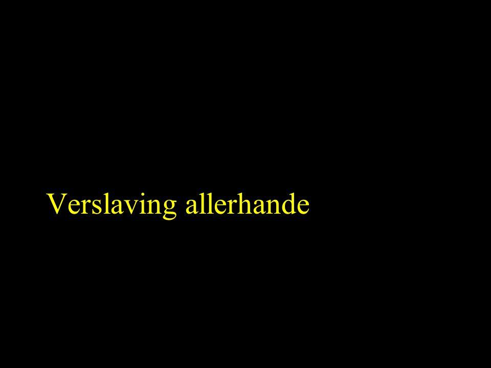 Verslaving allerhande