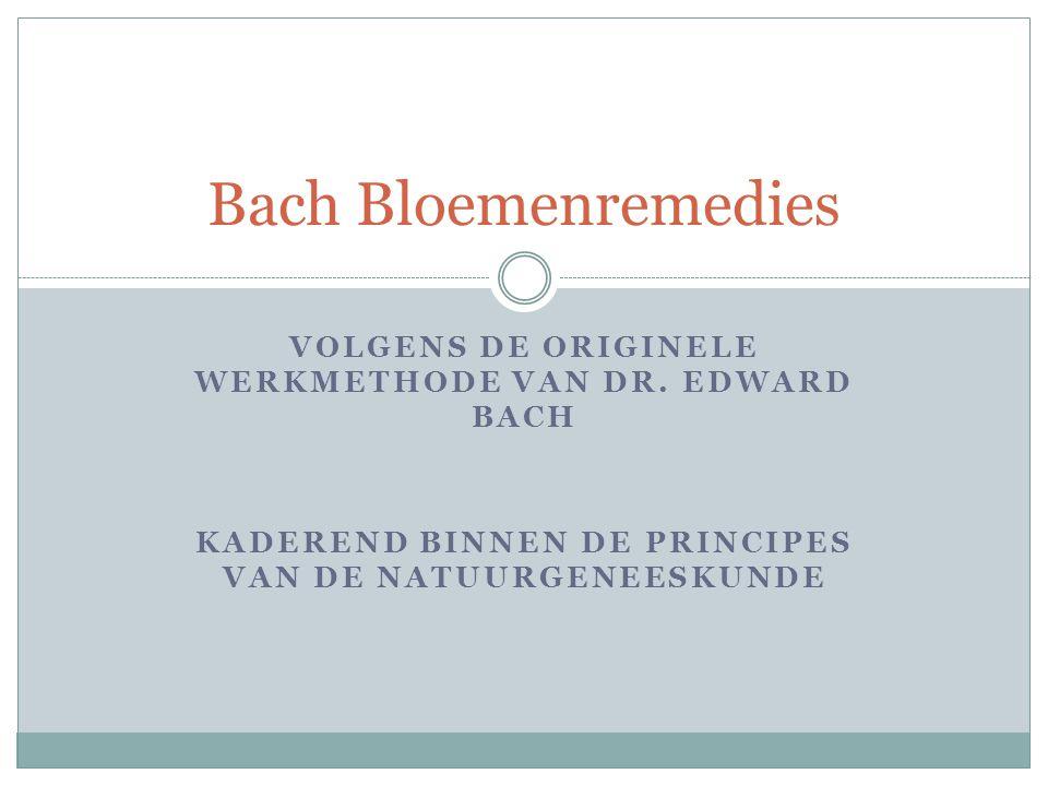 In deze cursus: Bach bloemenremedies als professionele toepassing  Uitwerking theoretische omkadering  Ontstaan van de bloemenremedies  Situering ontdekker: dr.