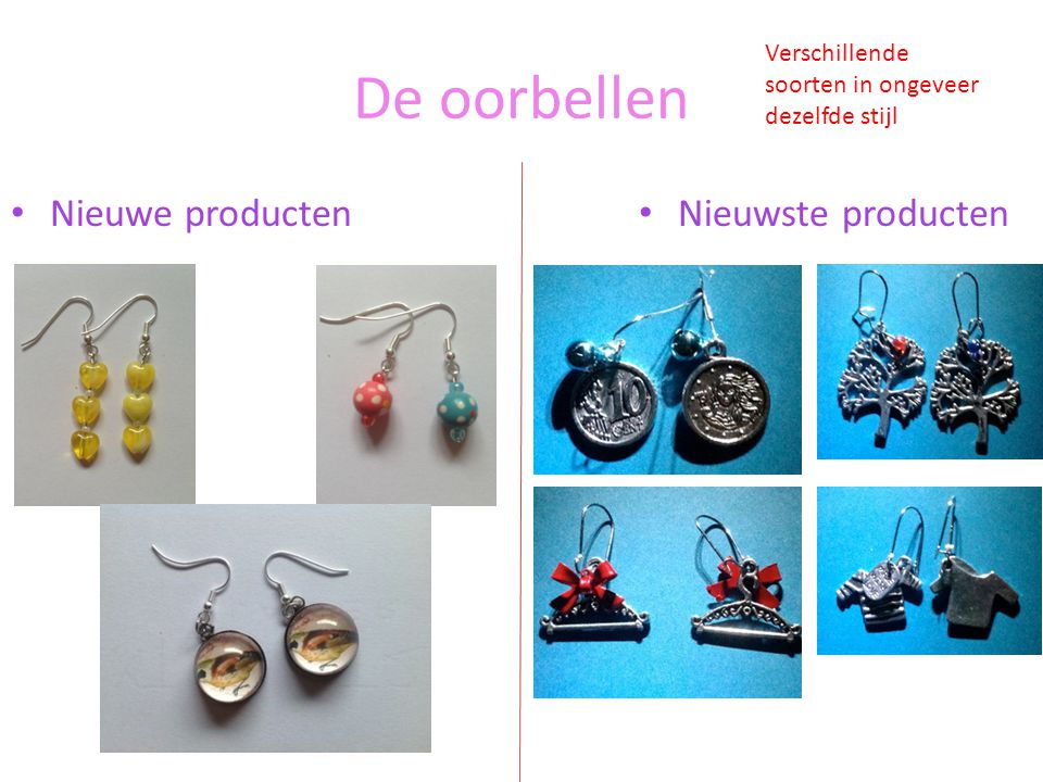 De oorbellen Nieuwe producten Nieuwste producten Verschillende soorten in ongeveer dezelfde stijl