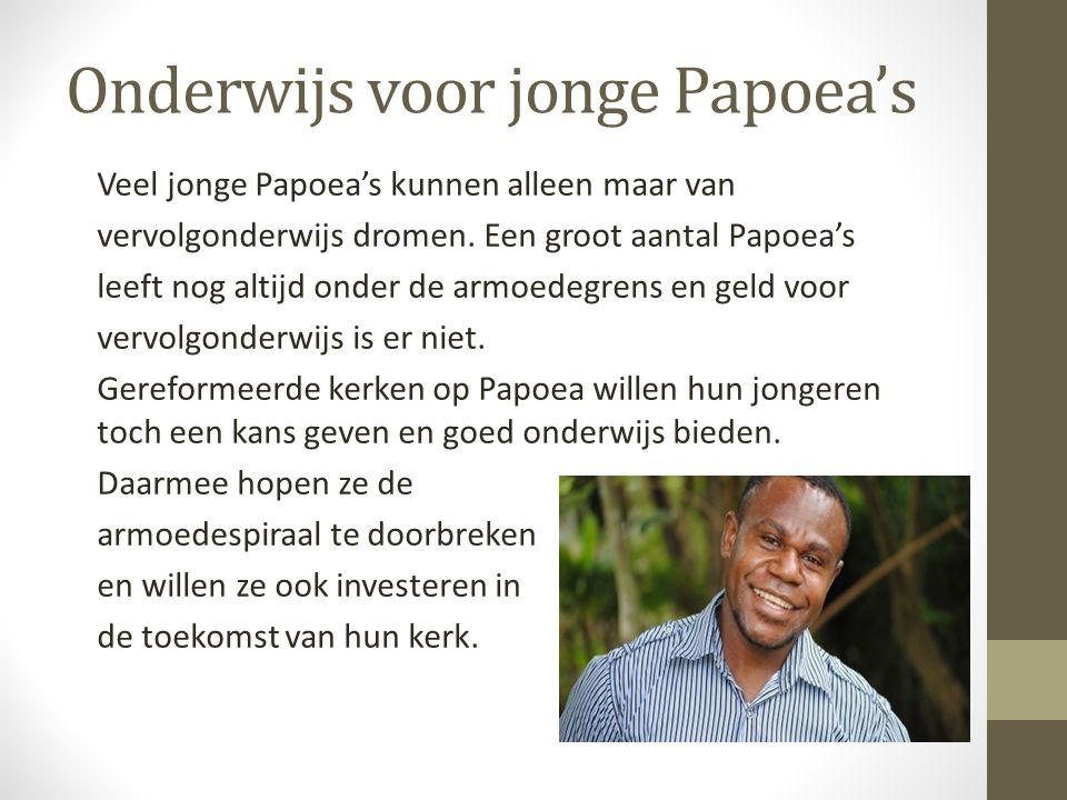 Onderwijs voor jonge Papoea's Veel jonge Papoea's kunnen alleen maar van vervolgonderwijs dromen. Een groot aantal Papoea's leeft nog altijd onder de