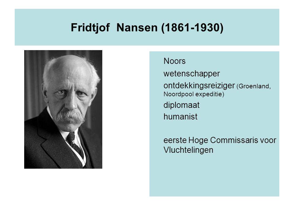 Fridtjof Nansen (1861-1930) Noors wetenschapper ontdekkingsreiziger (Groenland, Noordpool expeditie) diplomaat humanist eerste Hoge Commissaris voor V