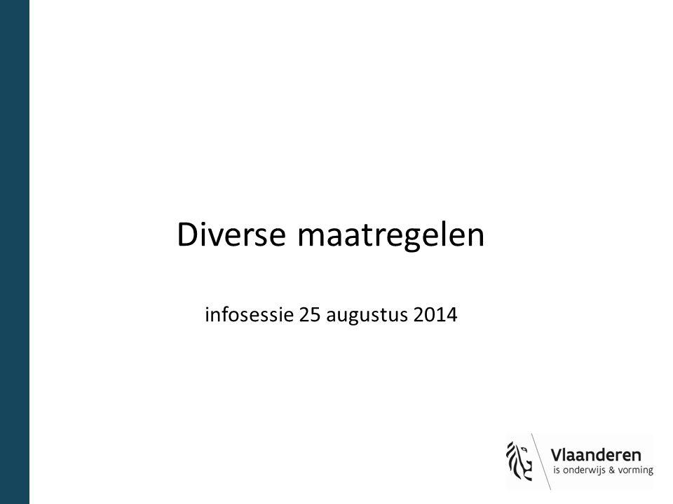Diverse maatregelen infosessie 25 augustus 2014