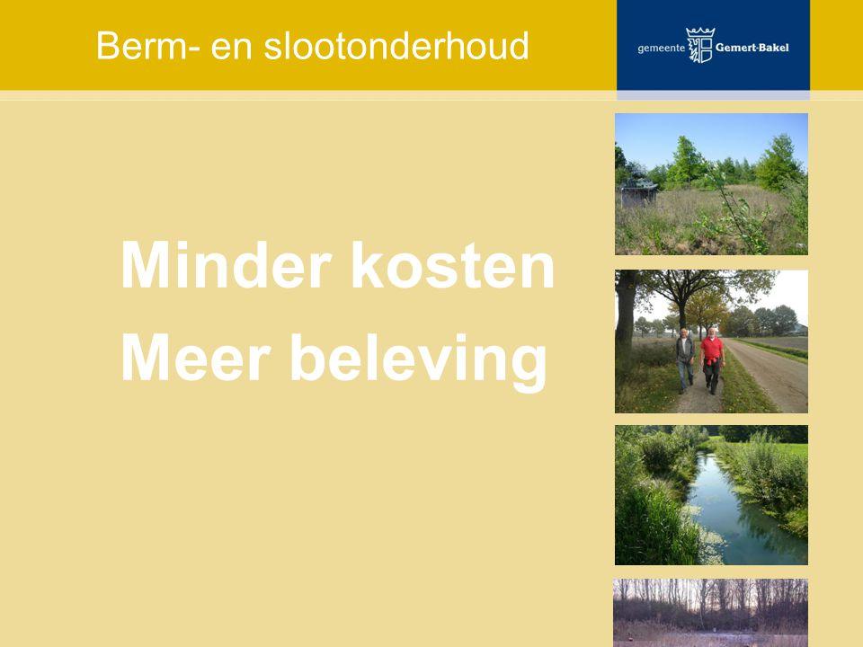 Doel  Kostenbesparing > extensiever, maaisel verdelen  Functie-evenwicht > verkeer, water, natuur, landschap, recreatie