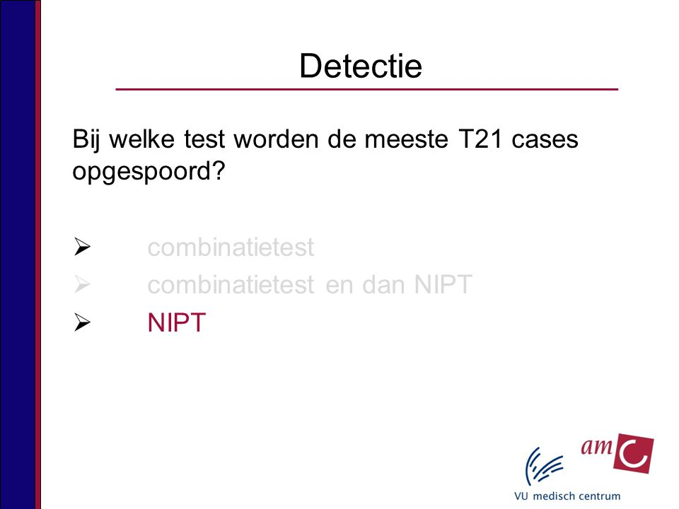 Bij welke test worden de meeste T21 cases opgespoord.