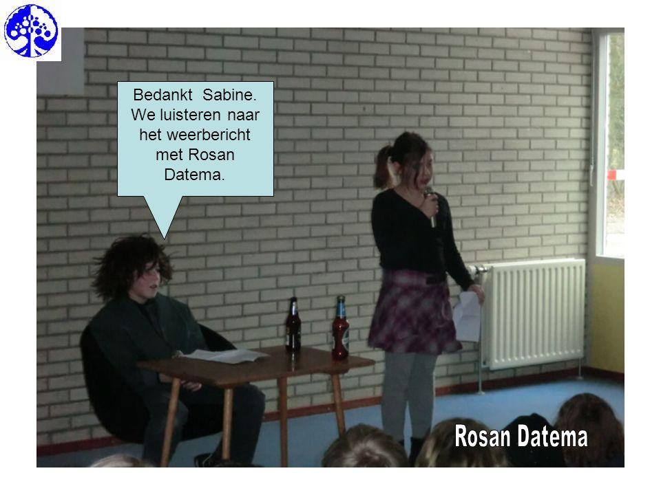 Bedankt Sabine. We luisteren naar het weerbericht met Rosan Datema.