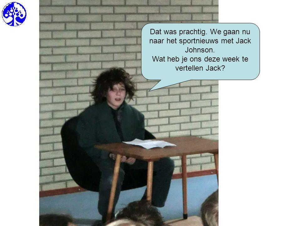 Dat was prachtig.We gaan nu naar het sportnieuws met Jack Johnson.