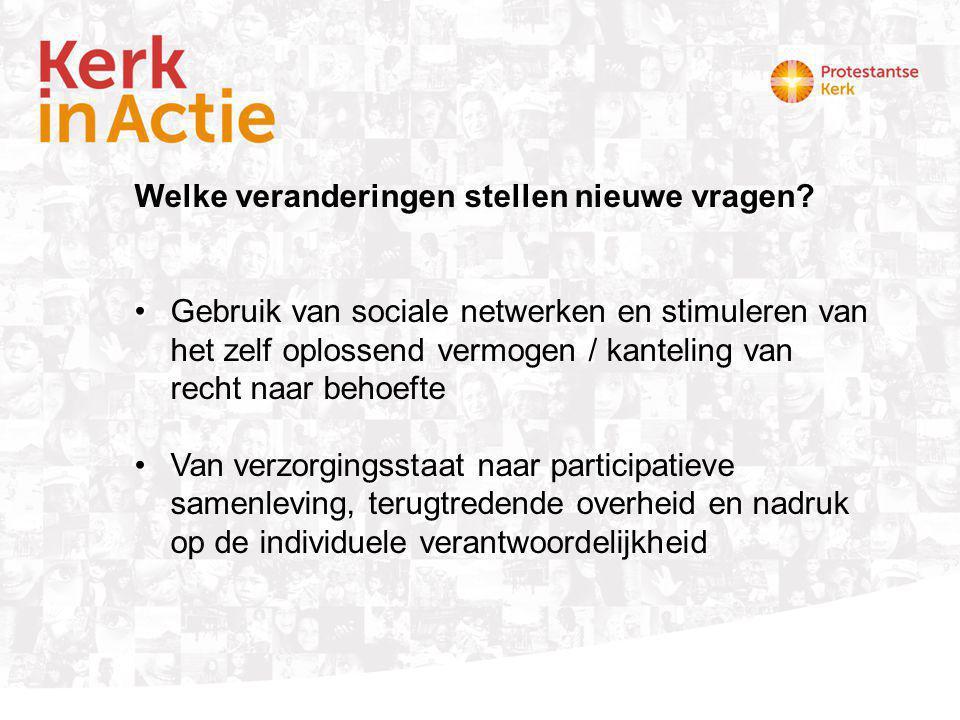 Welke veranderingen stellen nieuwe vragen? Gebruik van sociale netwerken en stimuleren van het zelf oplossend vermogen / kanteling van recht naar beho