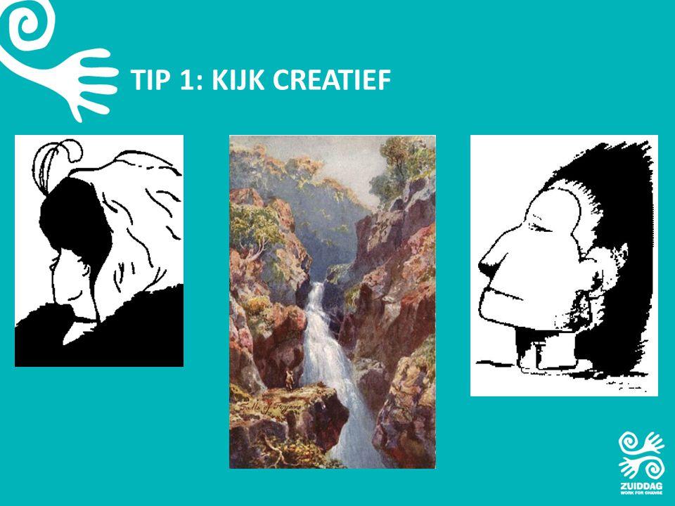 TIP 1: KIJK CREATIEF
