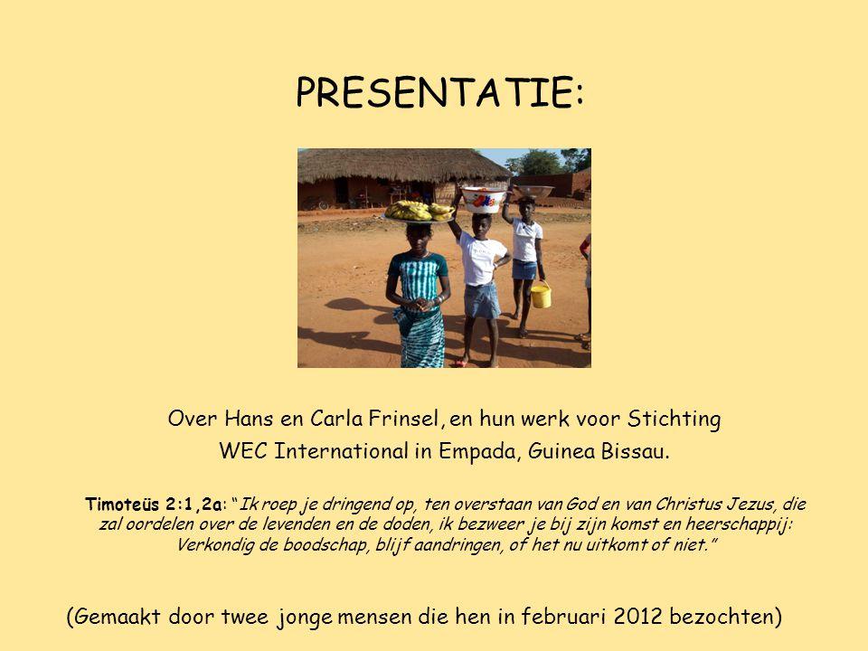 PRESENTATIE: Over Hans en Carla Frinsel, en hun werk voor Stichting WEC International in Empada, Guinea Bissau.