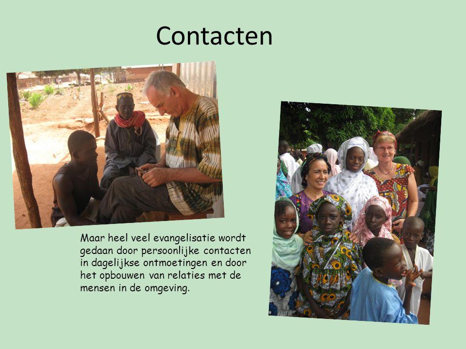 Contacten Maar heel veel evangelisatie wordt gedaan door persoonlijke contacten in dagelijkse ontmoetingen en door het opbouwen van relaties met de mensen in de omgeving.