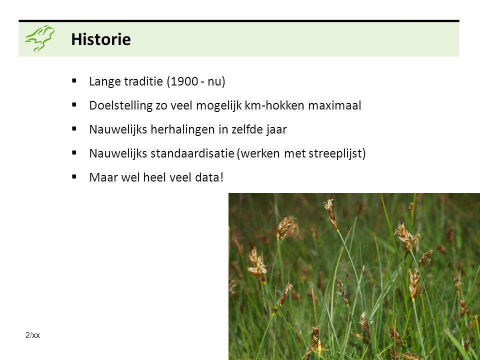 2/xx Historie  Lange traditie (1900 - nu)  Doelstelling zo veel mogelijk km-hokken maximaal  Nauwelijks herhalingen in zelfde jaar  Nauwelijks standaardisatie (werken met streeplijst)  Maar wel heel veel data!