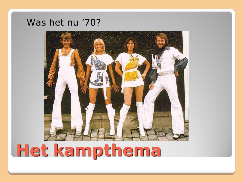 Het kampthema Was het nu '70