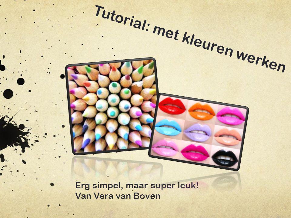 Welkom.In deze tutorial gaan we aan de slag met kleuren.
