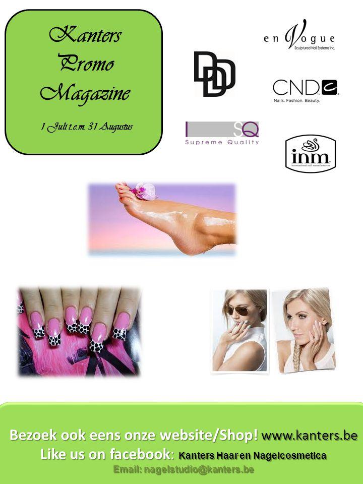 Kanters Promo Magazine 1 Juli t.e.m. 31 Augustus Bezoek ook eens onze website/Shop.