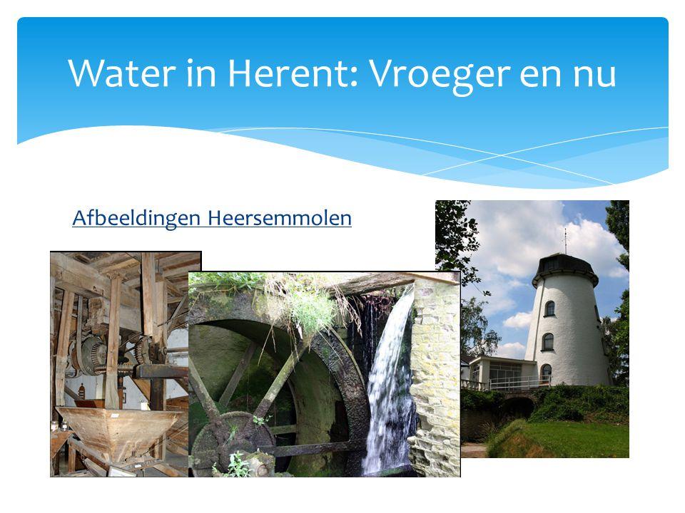 Afbeeldingen Heersemmolen Water in Herent: Vroeger en nu