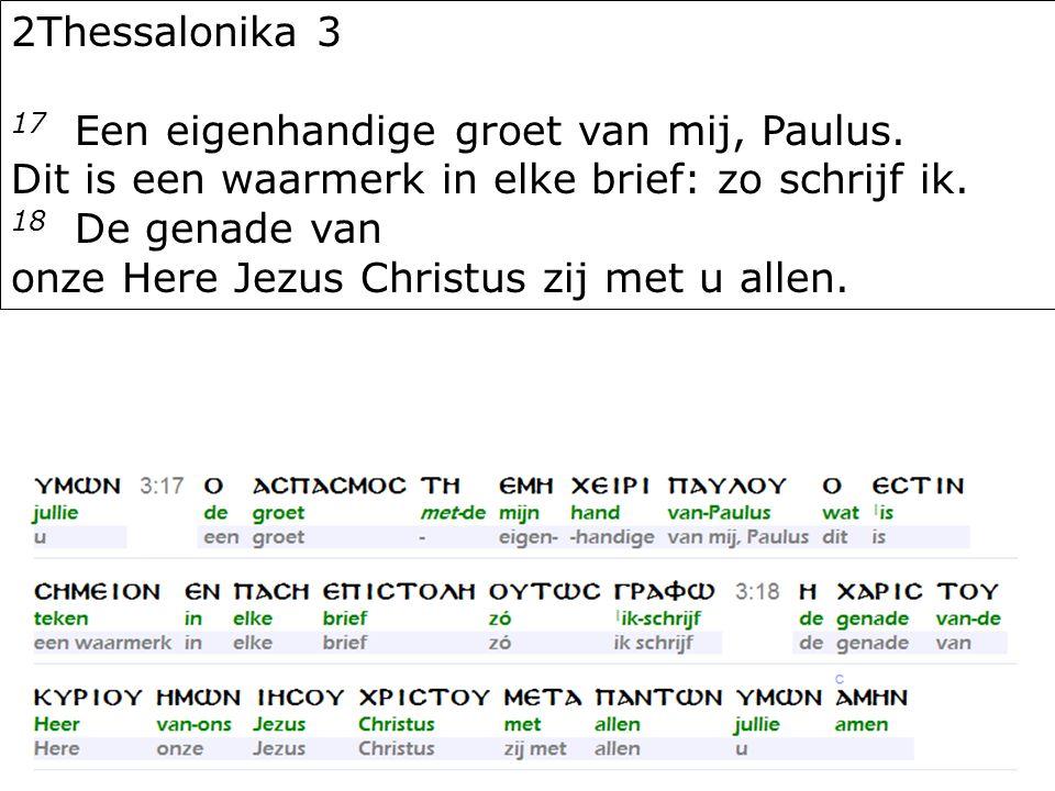37 2Thessalonika 3 17 Een eigenhandige groet van mij, Paulus.