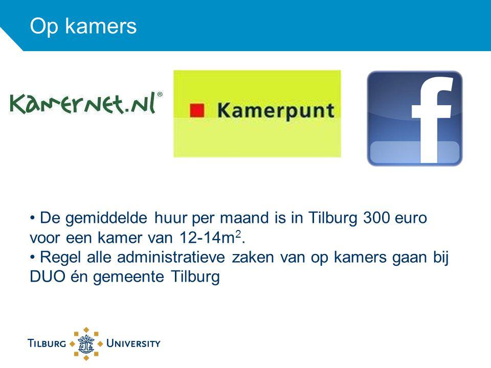 Op kamers De gemiddelde huur per maand is in Tilburg 300 euro voor een kamer van 12-14m 2. Regel alle administratieve zaken van op kamers gaan bij DUO