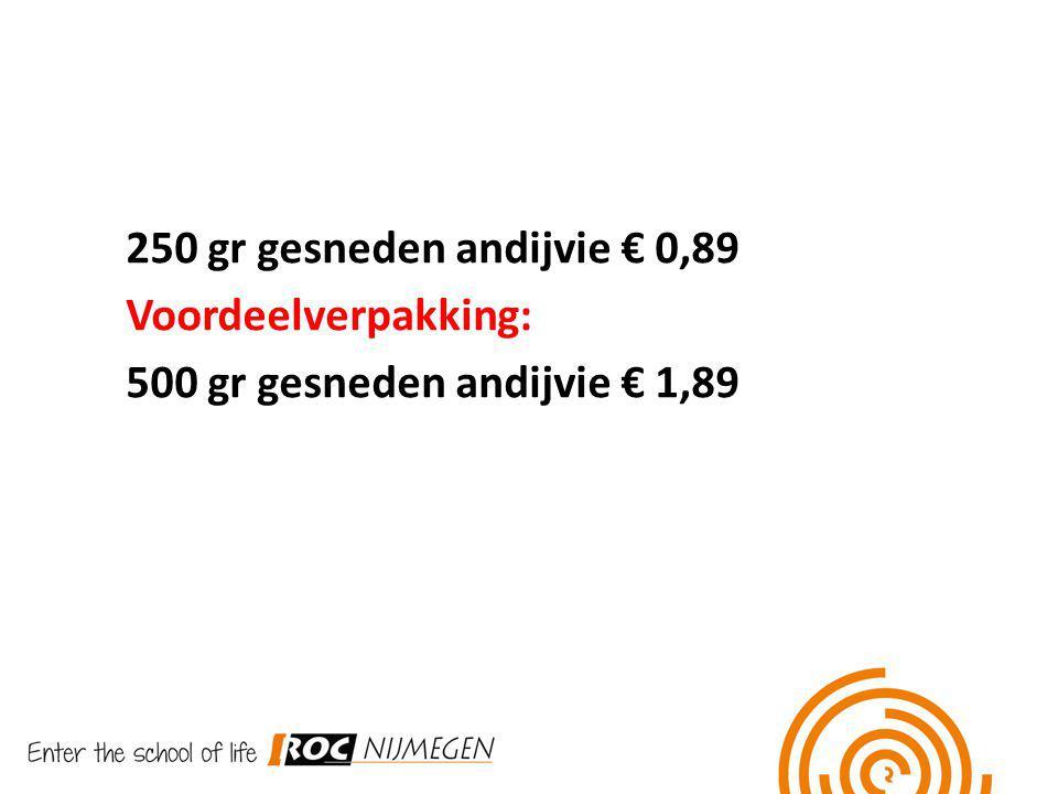 250 gr gesneden andijvie € 0,89 Voordeelverpakking: 500 gr gesneden andijvie € 1,89