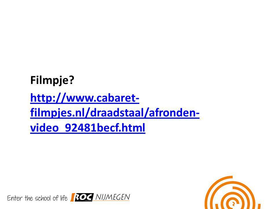 Filmpje? http://www.cabaret- filmpjes.nl/draadstaal/afronden- video_92481becf.html