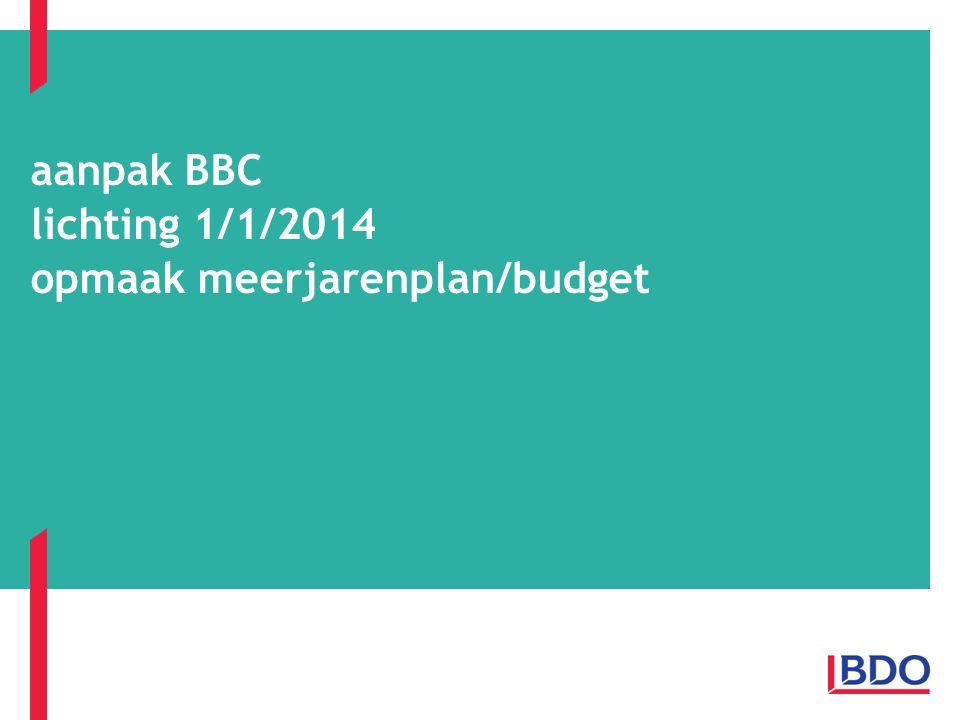 aanpak BBC lichting 1/1/2014 opmaak meerjarenplan/budget