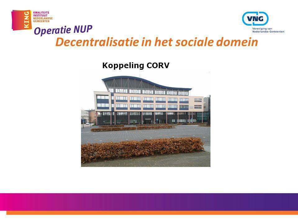 Decentralisatie in het sociale domein Koppeling CORV