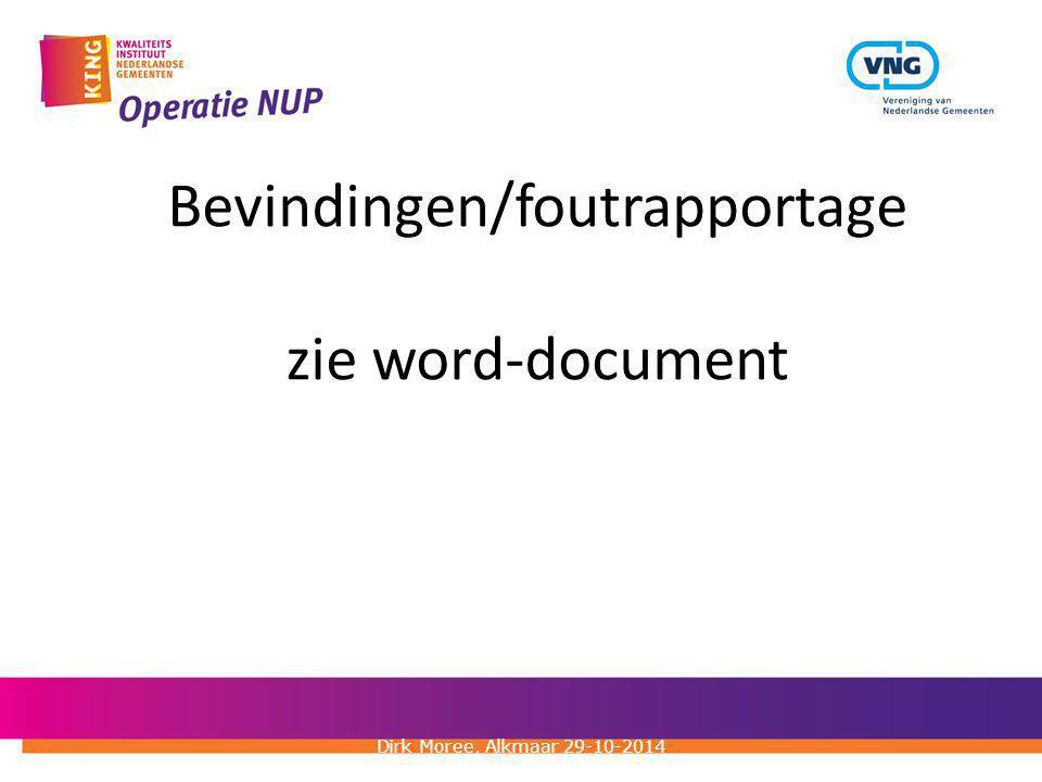 Bevindingen/foutrapportage zie word-document Dirk Moree, Alkmaar 29-10-2014