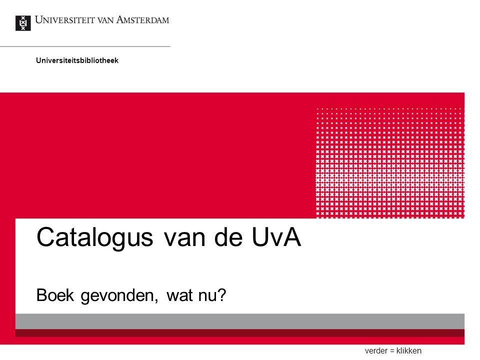 Catalogus van de UvA Boek gevonden, wat nu Universiteitsbibliotheek verder = klikken