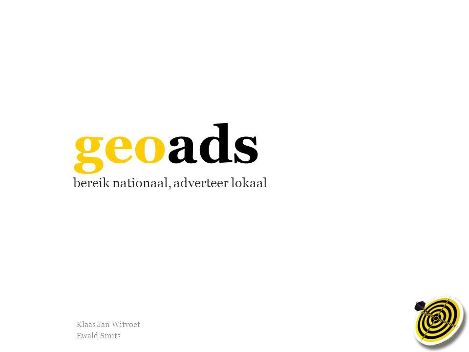 geoads bereik nationaal, adverteer lokaal Klaas Jan Witvoet Ewald Smits