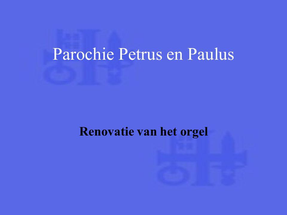 Renovatie van het orgel Parochie Petrus en Paulus