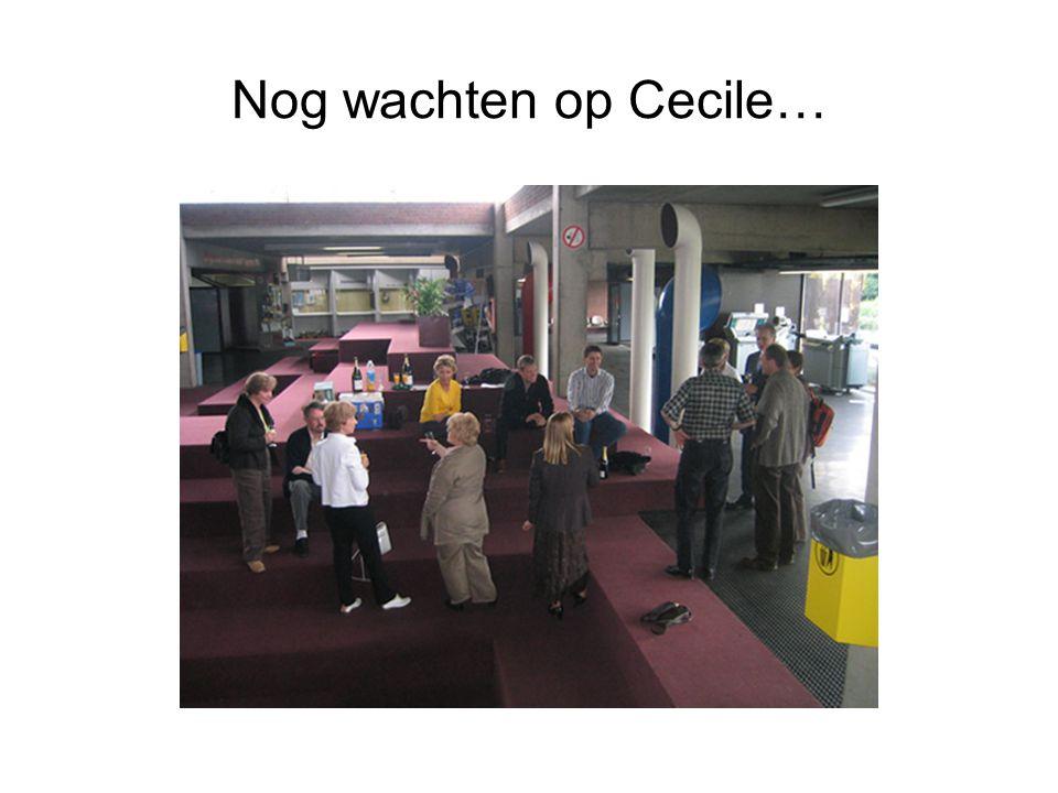 Nog wachten op Cecile…