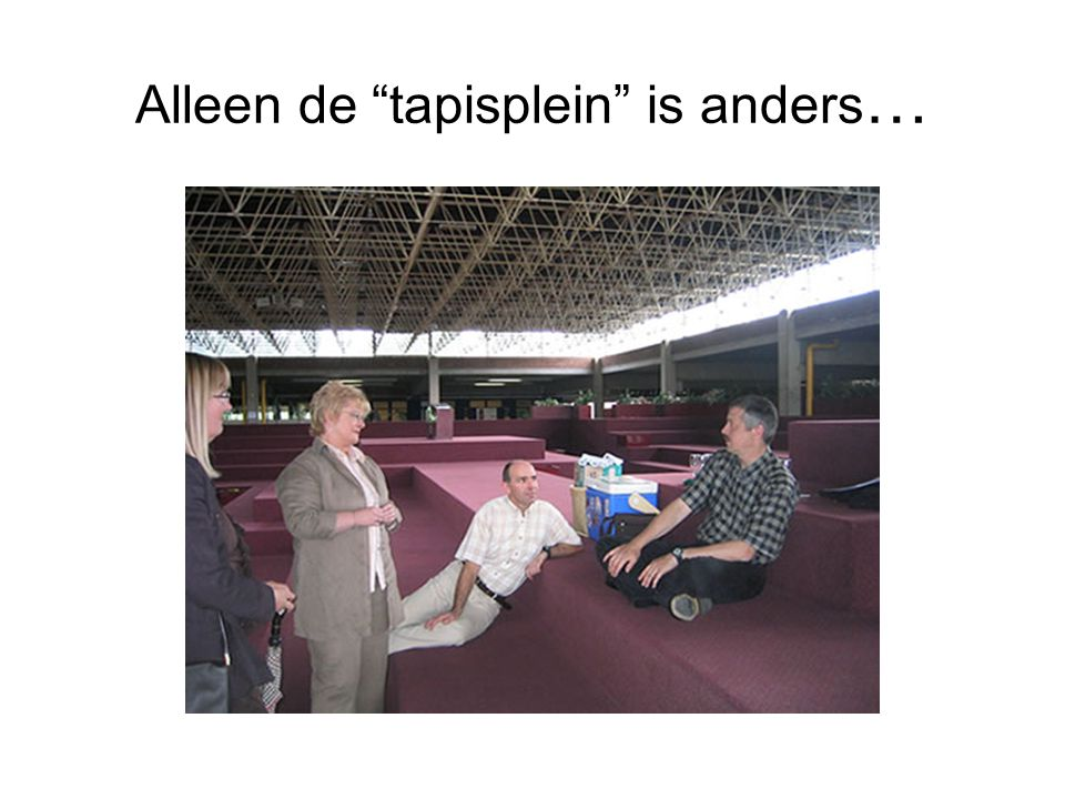 Alleen de tapisplein is anders …
