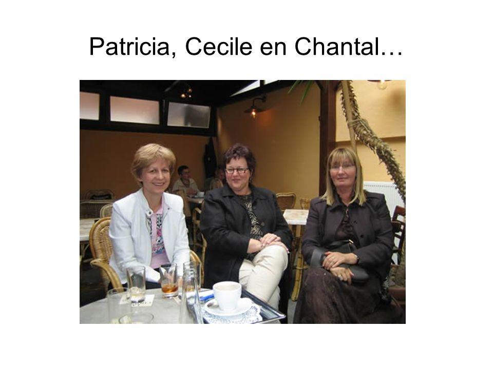 Patricia, Cecile en Chantal…