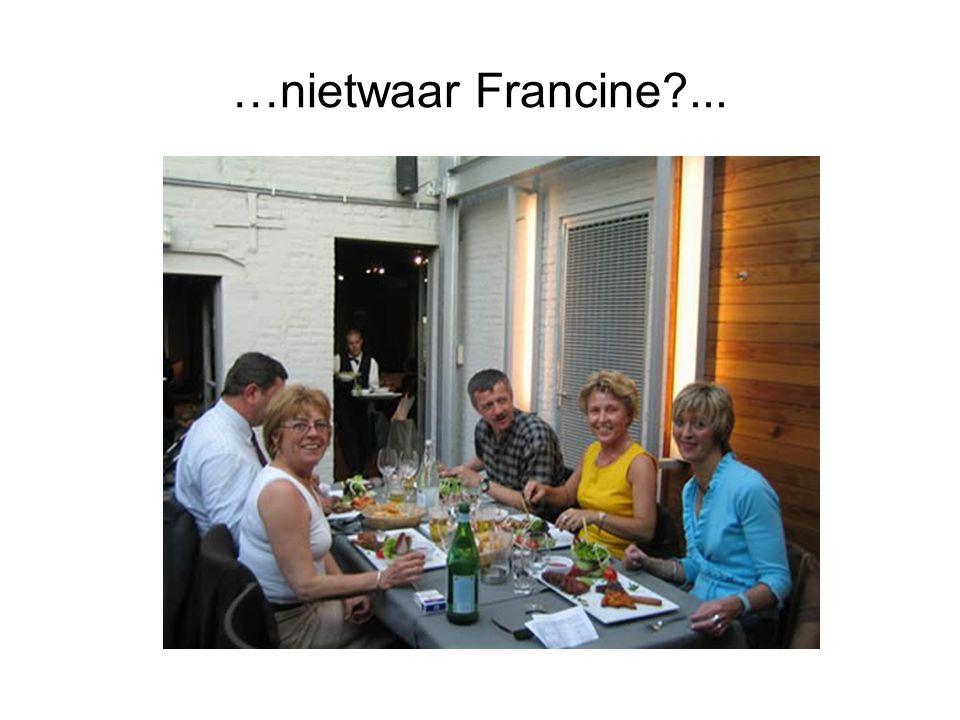 …nietwaar Francine?...