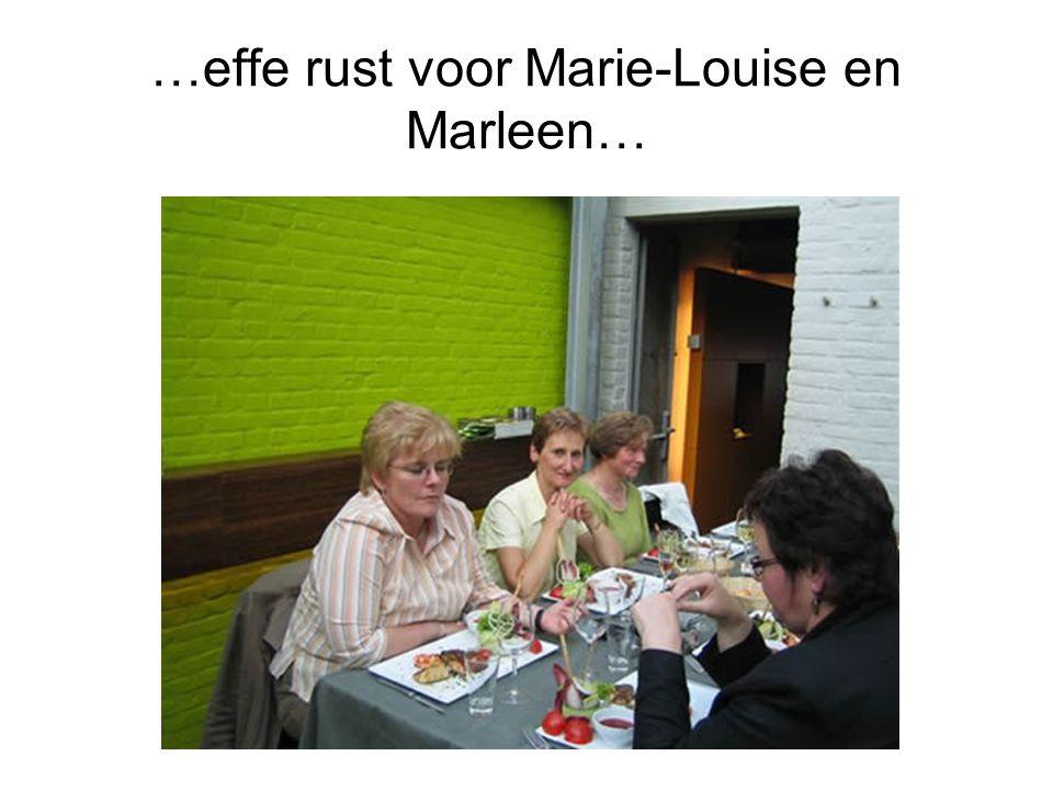 …effe rust voor Marie-Louise en Marleen…