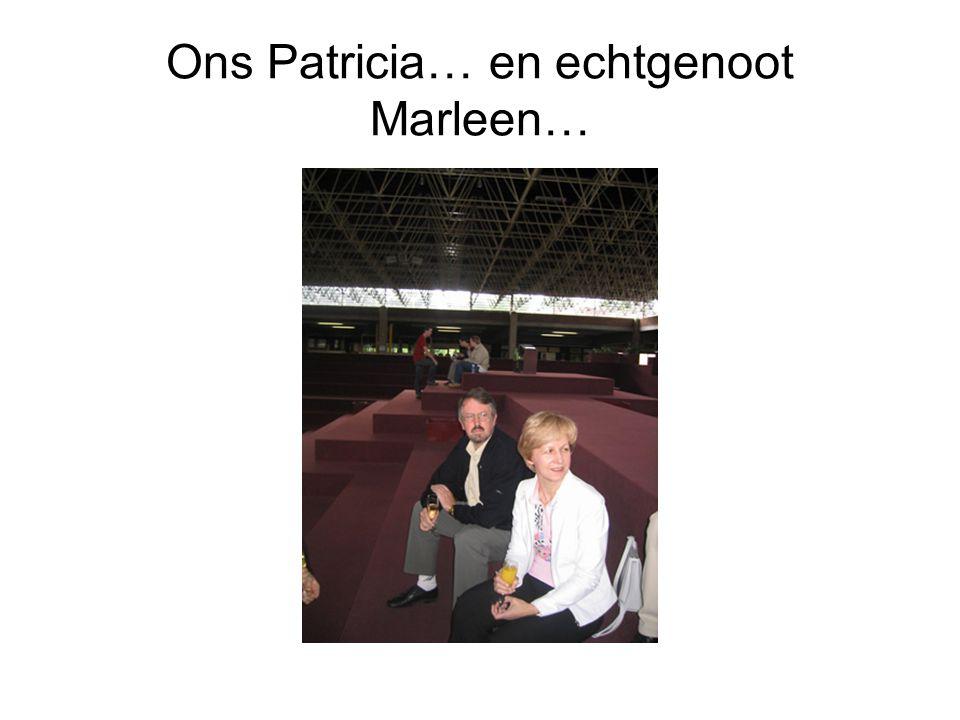 Ons Patricia… en echtgenoot Marleen…