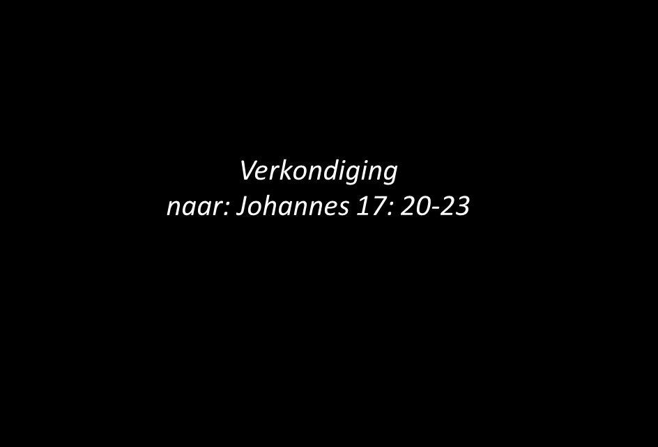 Verkondiging naar: Johannes 17: 20-23