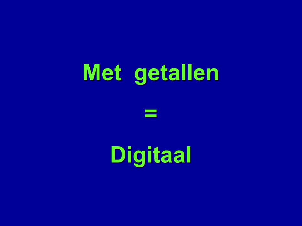 Met getallen = Digitaal