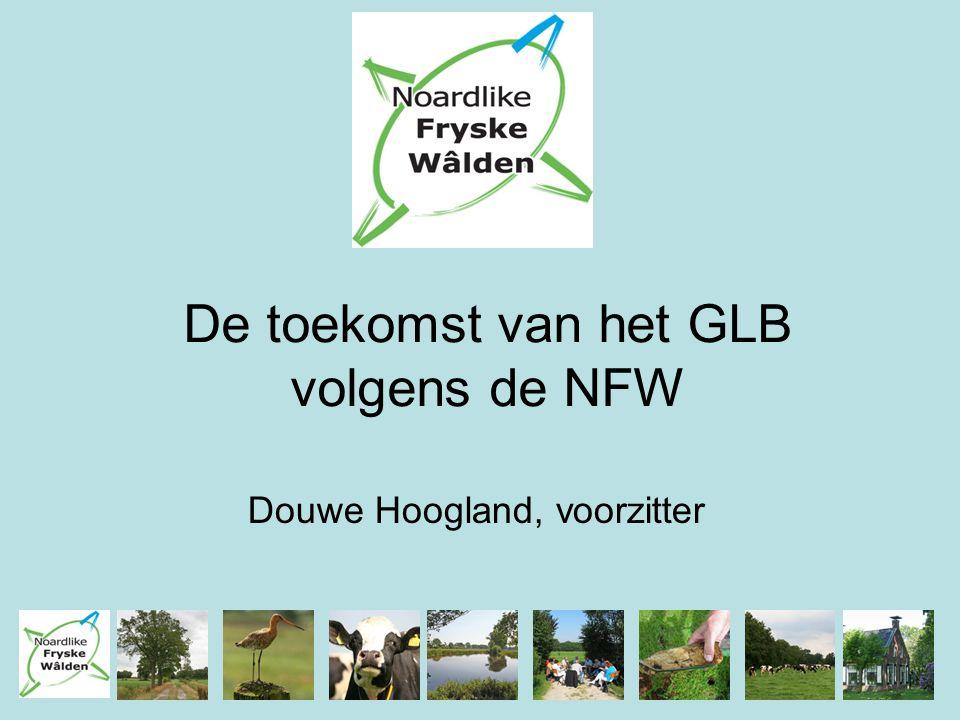 De toekomst van het GLB volgens de NFW Douwe Hoogland, voorzitter