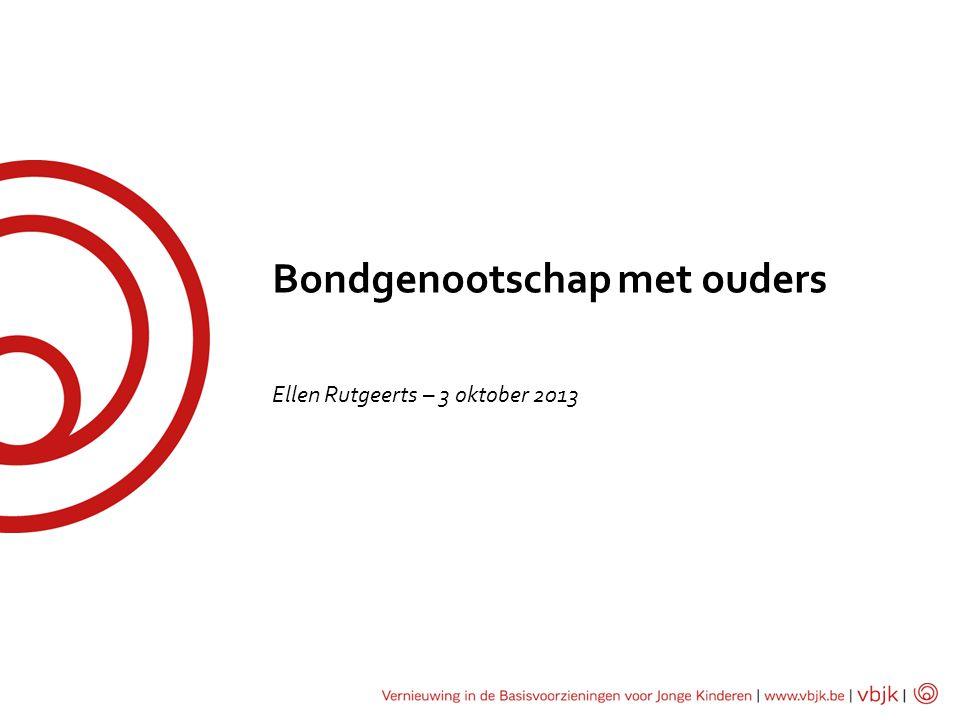Bondgenootschap met ouders Ellen Rutgeerts – 3 oktober 2013