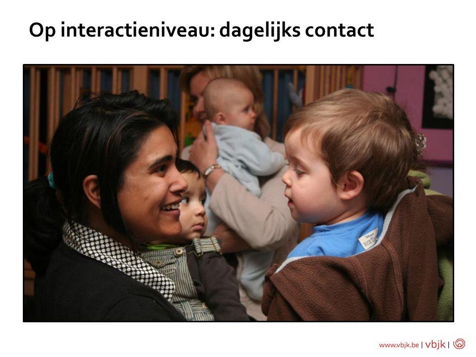Op interactieniveau: dagelijks contact