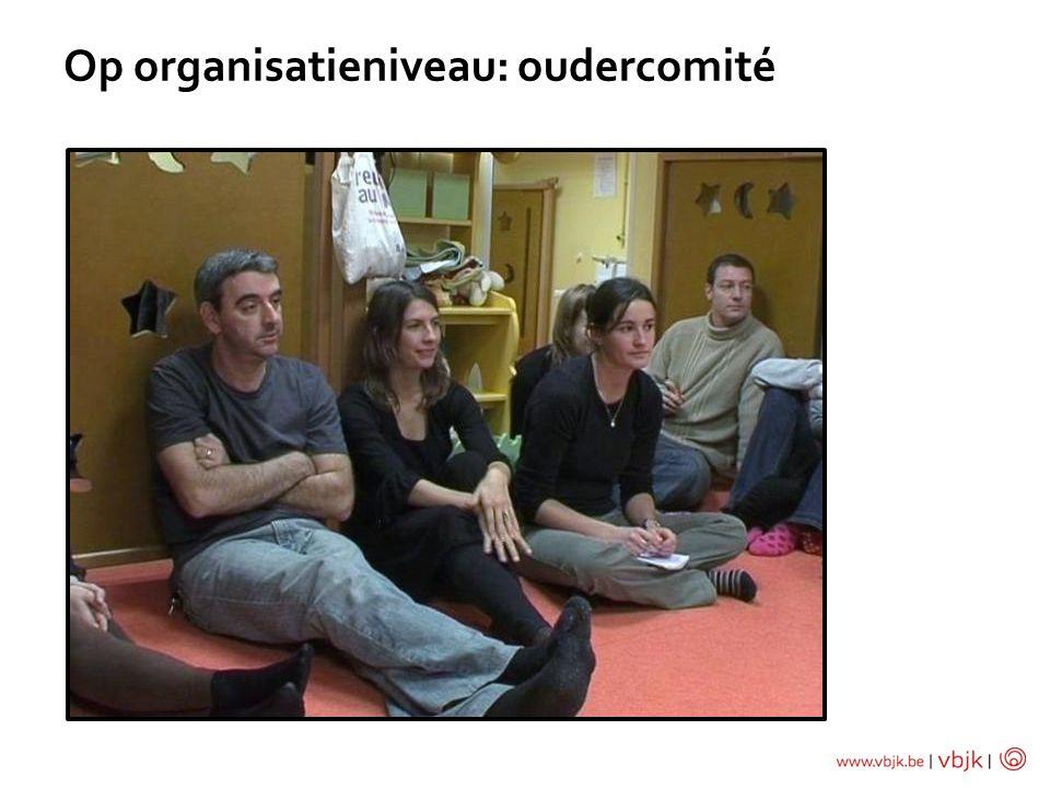 Op organisatieniveau: oudercomité